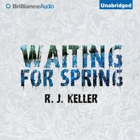 Waiting For Spring - R. J. Keller - audiobook