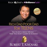 Rich Dad Poor Dad for Teens - Robert T. Kiyosaki - audiobook