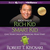 Rich Dad's Rich Kid Smart Kid - Robert T. Kiyosaki - audiobook