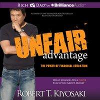 Unfair Advantage - Robert T. Kiyosaki - audiobook