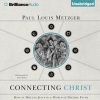 Connecting Christ - Paul Louis Metzger - audiobook