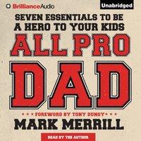 All Pro Dad - Mark Merrill - audiobook