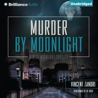 Murder by Moonlight - Vincent Zandri - audiobook