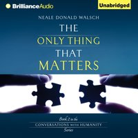 Only Thing That Matters - Neale Donald Walsch - audiobook