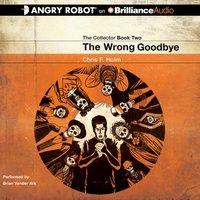 Wrong Goodbye - Chris F. Holm - audiobook