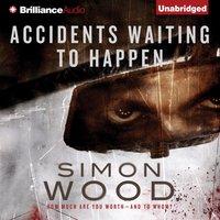 Accidents Waiting to Happen - Simon Wood - audiobook
