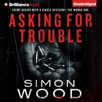 Asking for Trouble - Simon Wood - audiobook