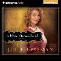 Love Surrendered - Julie Lessman - audiobook