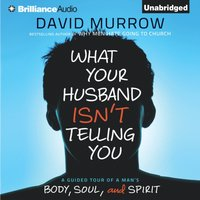 What Your Husband Isn't Telling You - David Murrow - audiobook