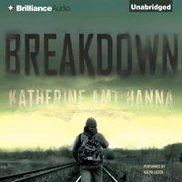 Breakdown - Katherine Amt Hanna - audiobook