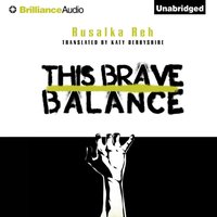 This Brave Balance - Rusalka Reh - audiobook