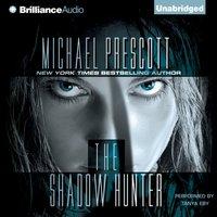 Shadow Hunter - Michael Prescott - audiobook