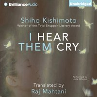 I Hear Them Cry - Shiho Kishimoto - audiobook