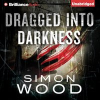 Dragged into Darkness - Simon Wood - audiobook
