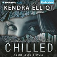 Chilled - Kendra Elliot - audiobook