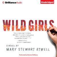 Wild Girls - Mary Stewart Atwell - audiobook