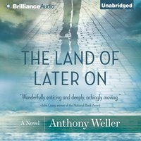 Land of Later On - Anthony Weller - audiobook