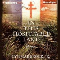 In This Hospitable Land - Lynmar Brock Jr. - audiobook
