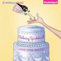 Declaring Spinsterhood - Jamie Lynn Braziel - audiobook