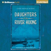 Daughters of the River Huong - Uyen Nicole Duong - audiobook