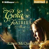 Celia and the Fairies - Karen McQuestion - audiobook