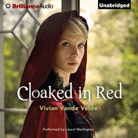 Cloaked in Red - Vivian Vande Velde - audiobook