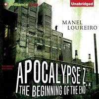 Apocalypse Z: The Beginning of the End - Manel Loureiro - audiobook