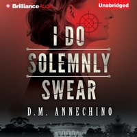 I Do Solemnly Swear - D. M. Annechino - audiobook