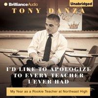 I'd Like to Apologize to Every Teacher I Ever Had - Tony Danza - audiobook