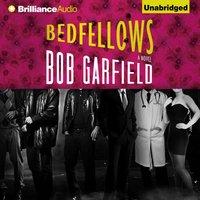 Bedfellows - Bob Garfield - audiobook