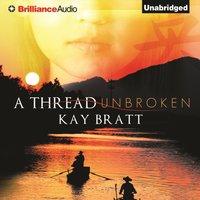 Thread Unbroken - Kay Bratt - audiobook