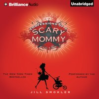 Confessions of a Scary Mommy - Jill Smokler - audiobook