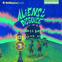 Aliens in Disguise - Clete Barrett Smith - audiobook