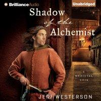 Shadow of the Alchemist - Jeri Westerson - audiobook