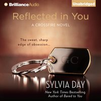 Reflected in You - Sylvia Day - audiobook