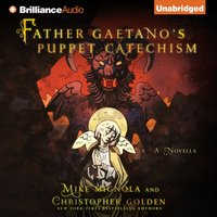 Father Gaetano's Puppet Catechism - Mike Mignola - audiobook