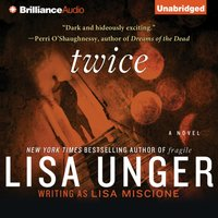 Twice - Lisa Unger - audiobook