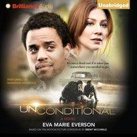 Unconditional - Eva Marie Everson - audiobook