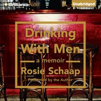 Drinking with Men - Rosie Schaap - audiobook