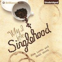 Why I Love Singlehood - Elisa Lorello - audiobook