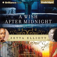 Wish After Midnight - Zetta Elliott - audiobook