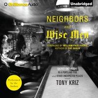 Neighbors and Wise Men - Tony Kriz - audiobook