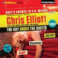Guy Under the Sheets - Chris Elliott - audiobook