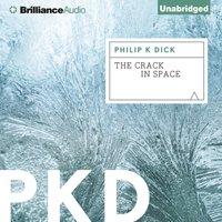 Crack in Space - Philip K. Dick - audiobook