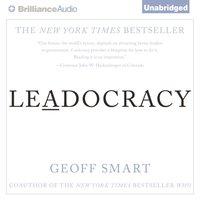 Leadocracy - Geoff Smart - audiobook
