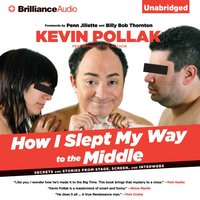 How I Slept My Way to the Middle - Kevin Pollak - audiobook