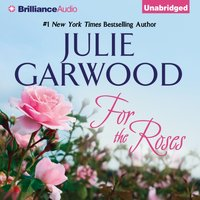 For the Roses - Julie Garwood - audiobook