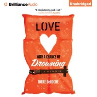 Love With a Chance of Drowning - Torre DeRoche - audiobook
