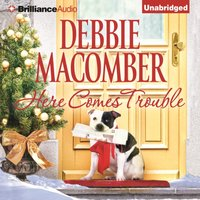 Here Comes Trouble - Debbie Macomber - audiobook