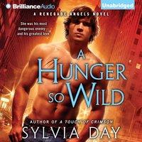 Hunger So Wild - Sylvia Day - audiobook